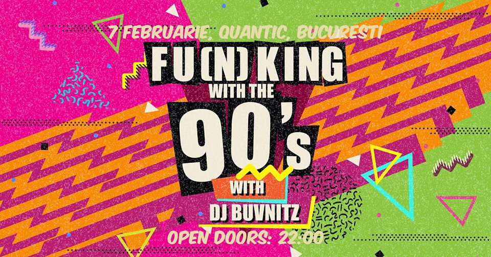 /Fu(n)king With The 90s at Quantic